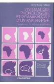 BOLE-RICHARD Rémy - Systématique phonologique et grammaticale d'un parler ewe: le Gen-Mina du Sud Togo et Sud Bénin