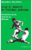 BELAYACHI Nejmeddine - Style et identité du football africain. Conception de jeu, style de jeu, méthode