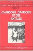 Itinéraires et Contacts de Culture - 08 - Chansons d'Afrique et des Antilles