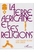 THOMAS Louis-Vincent, LUNEAU René - La terre africaine et ses religions. Traditions et changements