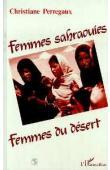 PERREGAUX Christiane - Femmes sahraouies, femmes du désert