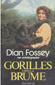 FOSSEY Dian - Gorilles dans la brume. Dian Fossey, son autobiographie