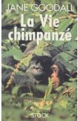 GOODALL Jane - La vie chimpanzé
