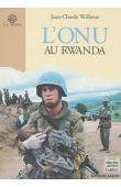"""WILLAME Jean-Claude - L'ONU au Rwanda (1993-1995): la """"Communauté internationale"""" à l'épreuve d'un génocide"""