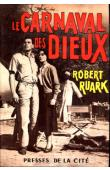 RUARK Robert C. - Le carnaval des Dieux