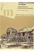 PETREQUIN Pierre, PETREQUIN Anne-Marie - Habitat lacustre du Bénin: une approche ethnoarchéologique