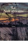 SCHREINER Olive - La nuit africaine