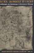 Collectif - Le sol, la parole et l'écrit: 2000 ans d'histoire africaine: mélanges en hommage à Raymond Mauny. Tome 1