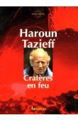 TAZIEFF Haroun - Cratères en feu