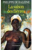 BALEINE Philippe de - La saison des fièvres