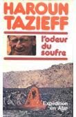TAZIEFF Haroun - L'odeur du soufre: expédition en Afar