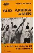 BARBEY Anne - Sud-Afrika amen: ou l'or, le sang et les armes