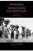 LINARES Olga Francesca - Prayer, Power and Production: The Jola of Casamance, Senegal