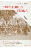FERRY Marie-Paule - Thesaurus Tenda: dictionnaire ethnolinguistique de langues sénégalo-guinéennes(bassari, bedik, konyagi). Volume 1