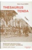 FERRY Marie-Paule - Thesaurus Tenda: dictionnaire ethnolinguistique de langues sénégalo-guinéennes(bassari, bedik, konyagi). Volumes1
