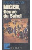 CLAIR  Andrée - Niger, fleuve du Sahel