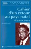 """KESTELOOT Lilyan - Le """"Cahier d'un retour au pays natal"""" d'Aimé Césaire"""