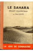 LHOTE Henri - Le Sahara, désert mystérieux