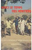 ELA Jean-Marc, LUNEAU René, NGENDAKURIYO Christiane - Voici le temps des héritiers: églises d'Afrique et voies nouvelles