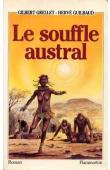 GRELLET Gilbert, GUILBAUD Hervé - Le souffle austral