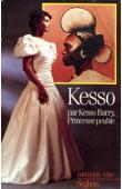 BARRY Kesso - Kesso, princesse peuhle