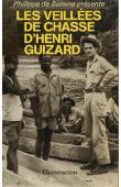 BALEINE Philippe de,  GOULPHIN Fred - Philippe de Baleine présente: les veillées de chasse d'Henri Guizard