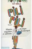 MERLE Guy - Pili-pili. Histoire singulière et édifiante du nègre Kotakingué