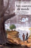 BRUCE James Douglas - Aux sources du monde: à la découverte de l'Afrique des montagnes, 1768-1773