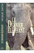 SMITH Wilbur A. - Le dernier éléphant