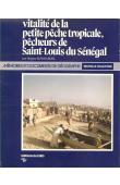 BONNARDEL Régine - Vitalité de la petite pêche tropicale: pêcheurs de Saint-Louis du Sénégal