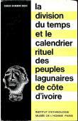 NIANGORAN-BOUAH Georges - La division du temps et le calendrier rituel des peuples lagunaires de Côte d'Ivoire (avec sa jaquette)