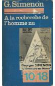 SIMENON Georges, LACASSIN Françis, SIGAUX Gilbert (textes recueillis par) - A la recherche de l'homme nu. Mes apprentissages, tome 2 (édition de 1976)