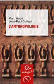 AUGE Marc, COLLEYN Jean-Paul - L'anthropologie. 3eme édition (dernière édition)