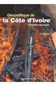 BOUQUET Christian - Géopolitique de la Côte d'Ivoire - Le désespoir de Kourouma (2eme éditiion 2008)