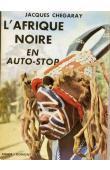 CHEGARAY Jacques - L'Afrique noire en auto-stop (jaquette couleur)