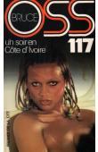 BRUCE Josette - Un soir en Côte d'Ivoire pour OSS 117