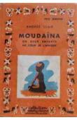 CLAIR Andrée - Moudaïna, ou 2 enfants au coeur de l'Afrique (édition 1952)