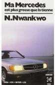 NWANKWO Nkem - Ma Mercédès est plus grosse que la tienne