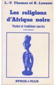 THOMAS Louis-Vincent, LUNEAU René - Religions d'Afrique noire - Tome 1