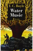 BOYLE T. Coraghessan - Water music (édition 2012)