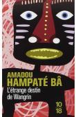 BA Amadou Hampate - L'étrange destin de Wangrin ou les roueries d'un interprète africain