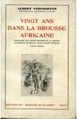 VEISTROFFER Albert - Vingt ans dans la brousse africaine. Souvenirs d'un ancien membre de la mission Savorgnan de Brazza dans l'Ouest Africain (1883-1903)
