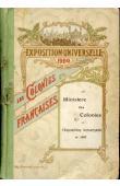  CHARLES-ROUX J. - SAINT-GERMAIN  Marcel - Le Ministère des Colonies à l'Exposition Universelle de 1900 - Colonies et Pays de Protectorats