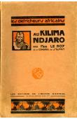 LE ROY Alexandre (Mgr.) - Au Kilima-Ndjaro. Histoire de la fondation d'une mission catholique en Afrique orientale