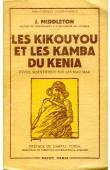 MIDDLETON John - Les Kikouyou et les Kamba du Kénia. Etude scientifique sur les Mau-Mau