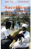 TOURE Abdou, KONATE Yacouba - Sacrifices dans la ville. Le citadin chez le devin en Côte d'Ivoire