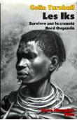 TURNBULL Colin - Les Iks.Survivre par la cruauté. Nord Ouganda (Plon Terre humaine)