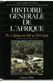 Histoire générale de l'Afrique - Volume IV. L'Afrique du XIIe au XVIe siècle. Edition complète