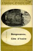 BOUTILLIER Jean Louis - Bongouanou, Côte d'Ivoire. Etude socio-économique d'une subdivision